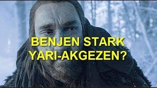 Benjen Stark Yarı-Akgezen mi?