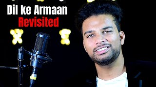 Dil Ke Armaan - Revisted   New Hindi Sad Song 2019 latest   New Break up Songs 2019   Paarth Singh