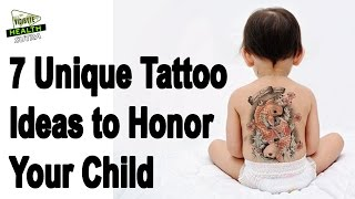 7 Unique Tattoo Ideas to Honor Your Child