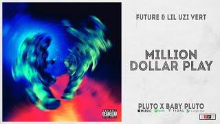 "Future & Lil Uzi Vert - ""Million Dollar Play"" (Pluto x Baby Pluto)"