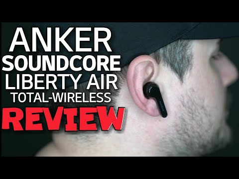 ANKER Soundcore Liberty Air Total-Wireless Earphones REVIEW