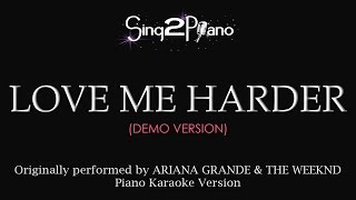Love Me Harder (Piano Karaoke demo) Ariana Grande & The Weeknd