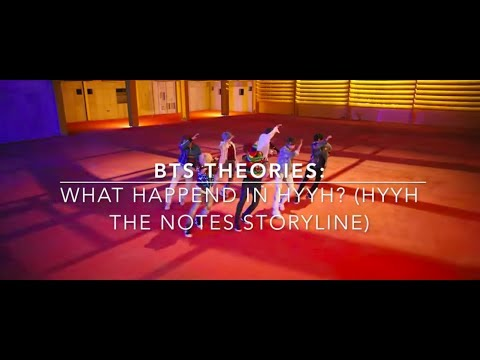 BTS Theories: What happened in HYYH? HYYH the Notes Storyline (2017)