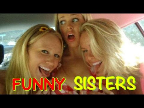 Funny SISTERS   Funny Fails Compilation