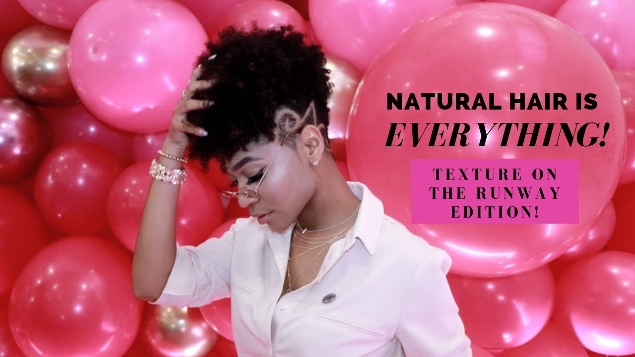Texture On The Runway 2018- Natural Hair Is Everything!