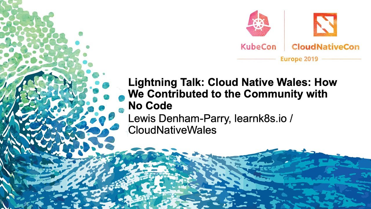 KubeCon + CloudNativeCon Europe 2019 - Linux Foundation Events