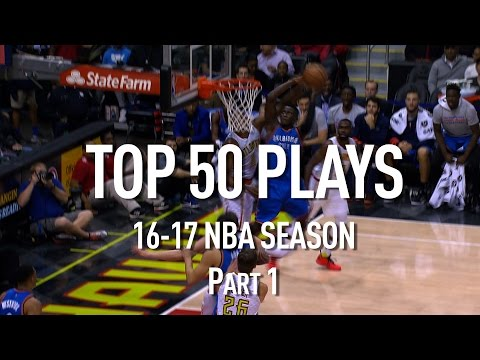 Top 50 Plays: 2016-2017 NBA Season Part 1 of 4