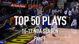 Repeat youtube video Top 50 Plays: 2016-2017 NBA Season Part 1 of 4
