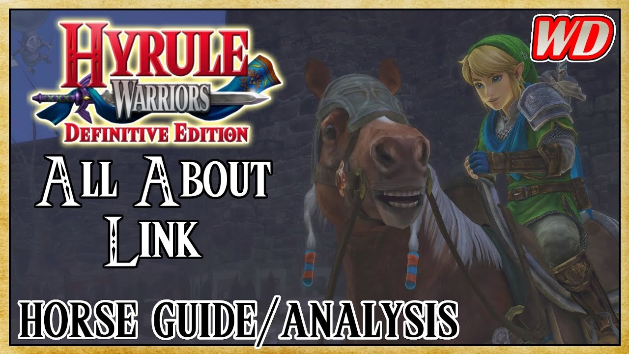 All About Link Horse Guide Analysis Hyrule Warriors Definitive Edition Clip Clop Stomp Youtube