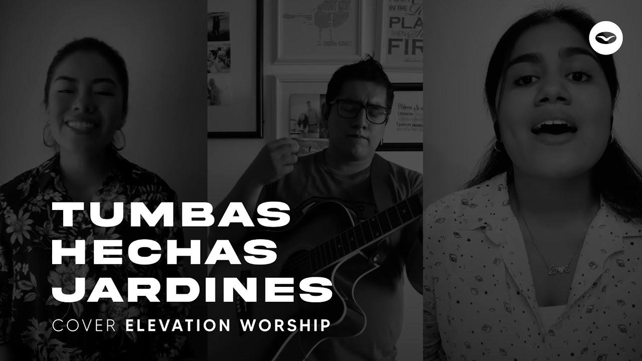 Tumbas hechas Jardines | LBS Alabanzas en Casa | Elevation Worship