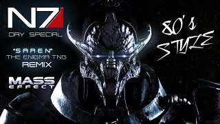 N7 Day Special - Saren The Enigma TNG Re