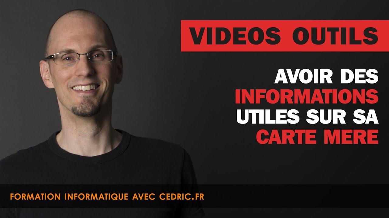 Avoir Des Informations Utiles Sur Sa Carte Mere Youtube