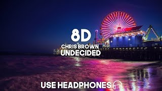 Chris Brown - Undecided (8D Audio)