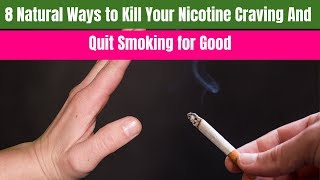 8 natural ways to kill your nicotine craving and quit smoking for good