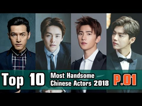 Top 10 Most Handsome Chinese Actors 2018