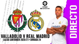 Narración en Vivo | Real Valladolid vs Real Madrid | La Liga 2020/21