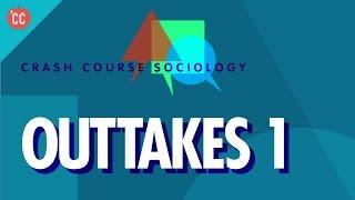 Crash Course Sociology Outtakes #1