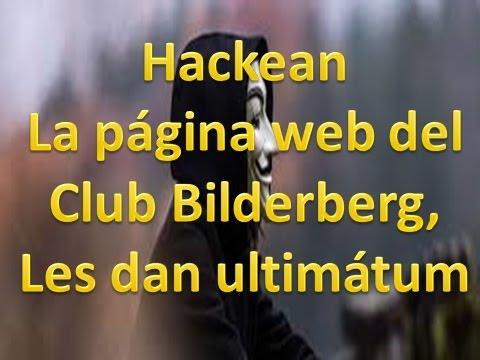 Hackean La página web del Club Bilderberg, Les dan ultimátum