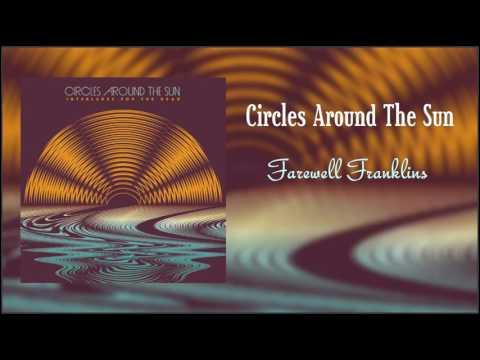 Circles Around The Sun (Neal Casal) Farewell Franklins