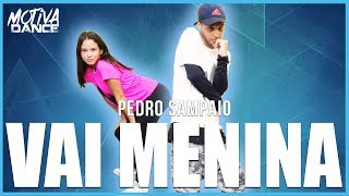 Baixar Vai Menina - Pedro Sampaio | Motiva Dance (Coreografia)