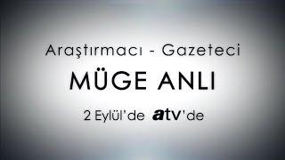 Araştırmacı Gazeteci Müge Anlı 2 Eylül'de atv'de!
