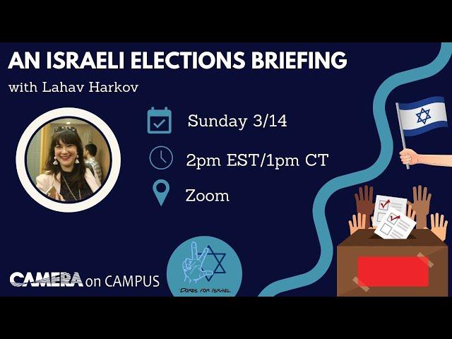 An Israeli Elections Briefing with Lahav Harkov