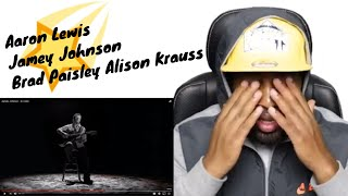 Download Aaron Lewis-Country Boy, Jamey Johnson-In Color, Brad Paisley Alison Krauss-Whiskey Lullaby Reaction Mp3 and Videos