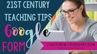 Tech Tips for Teachers- Using Google Form in Classroom