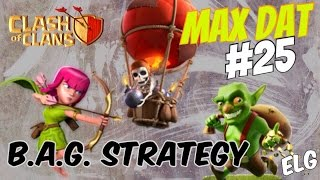 Clash of Clans | BAG Attack Strategy | Town Hall 7 Farming Strategy | MAX DAT #25