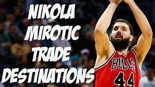Nikola Mirotic Trade Destinations - Who