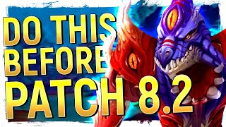 HERE WE GO! PREPARE For Patch 8.2 | All You Need To DO & Not DO Before Rise of AZSHARA Video