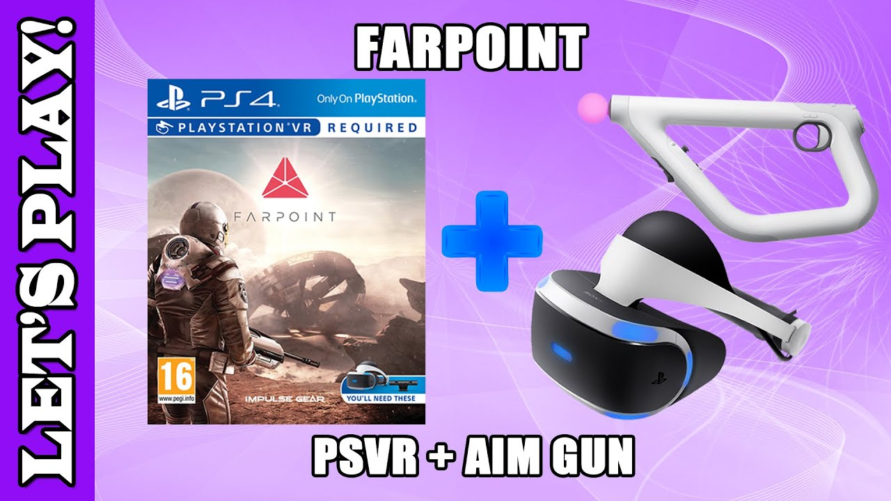 Let S Play Farpoint With Playstation Vr Ps Aim Gun Ps4 Psvr