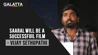 Saaral will be a successfuil film - Vijay Sethupathi