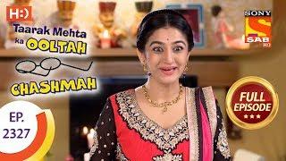 Taarak Mehta Ka Ooltah Chashmah - तारक मेहता - Ep 2327 - Full Episode - 31st October, 2017