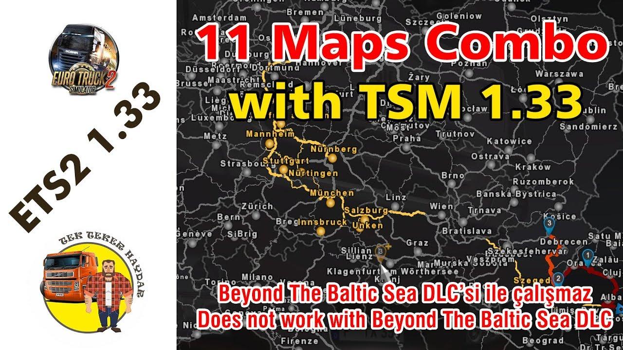 ETS2 1.33 - TSM 1.33 ve 10 Harita ile kombo map (Baltic Sea DLC\'siz ...