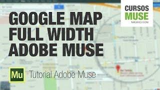 Tutorial Adobe Muse | Insertar google maps FULL WIDTH 100%