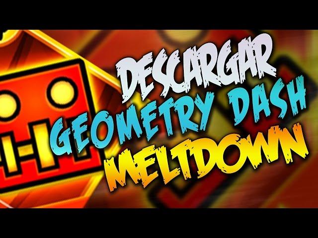 Descargar Nuevo Geometry Dash Meltdown!! Tutorial para jugar en Pc