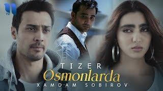 Xamdam Sobirov - Osmonlarda (tizer) | Хамдам Собиров - Осмонларда (тизер)