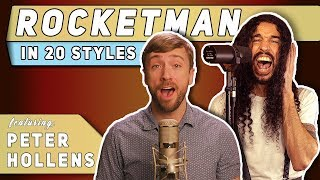 Rocket Man in 20 Styles Feat. Peter Hollens