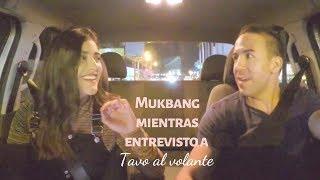 MUKBANG MIENTRAS ENTREVISTO A TAVO AL VOLANTE - Mariel Ruizb