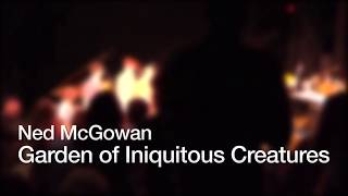 Ned McGowan - Garden of Iniquitous Creatures, performed at Eighth Blackbird Creative Lab