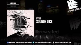 Dyro Sounds Like OUT NOW