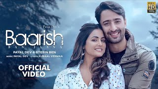 Baarish Ban Jaana (Official Video) Payal Dev, Stebin Ben//Hina Khan, Shaheer Sheikh// Kunaal Vermaa