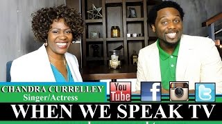 Chandra Currelley Interview On When We Speak