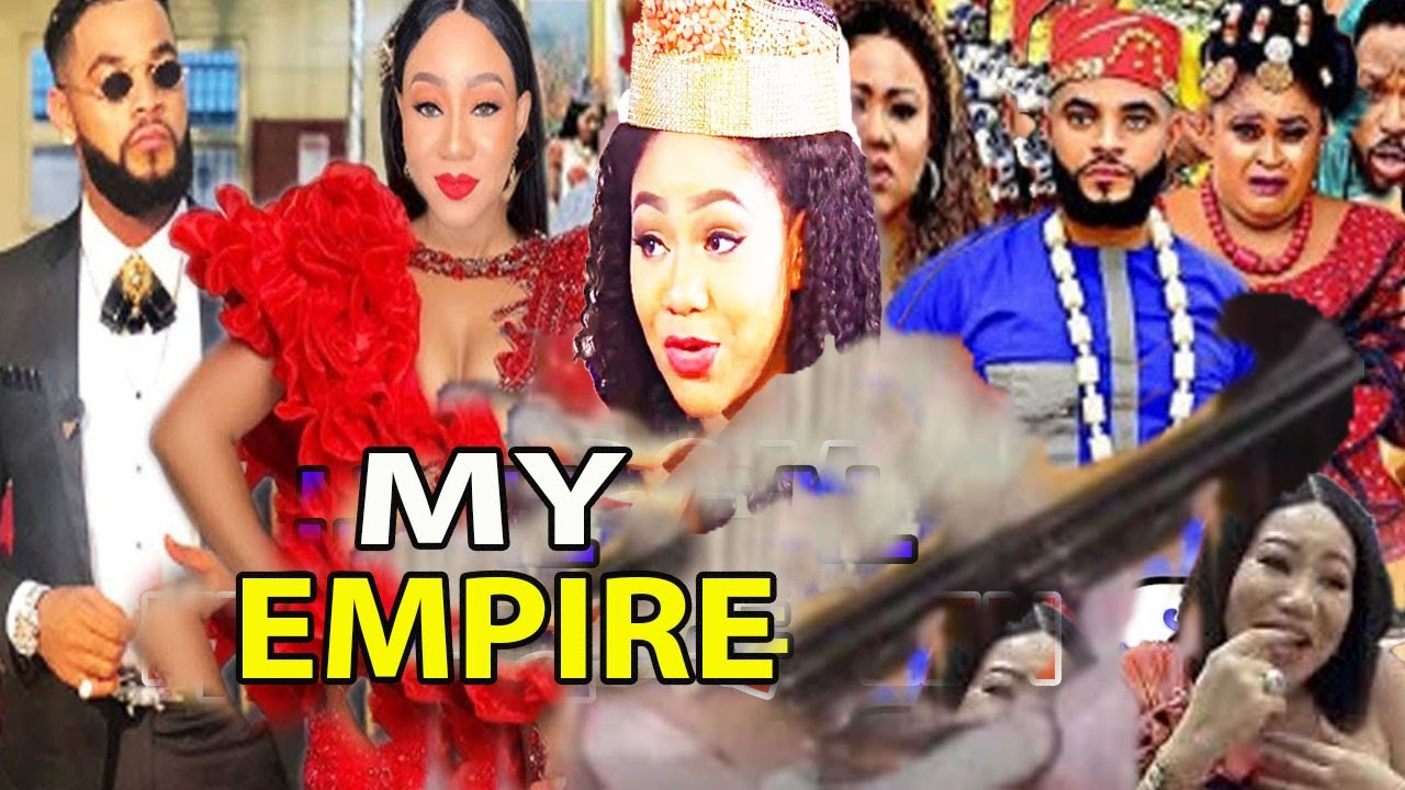 Download MY EMPIRE Complete full movie prt1&2( NEW TRENDING MOVIE) LATEST NIGERIAN  MOVIE NOLLYMXTV
