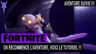 FORTNITE - SAUVER THE WORLD - ON REDECED THE AVENTURE, VOICI THE TUTORIAL !!!