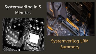 All About Systemverilog in 5 Minutes: A summary of LRM & Features