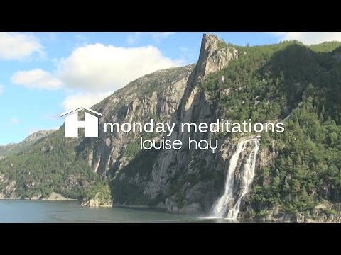 Louise Hay's Morning Meditation
