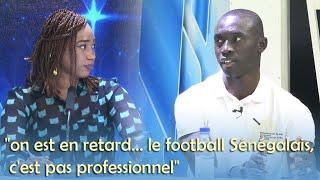 """Papis Demba Cissé : """"on est en retard... le football Sénégalais, c'est pas professionnel"""""""