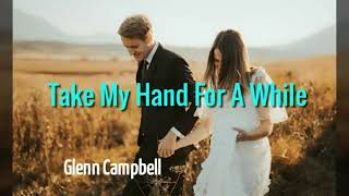 Take my hand for a while - glenn ...